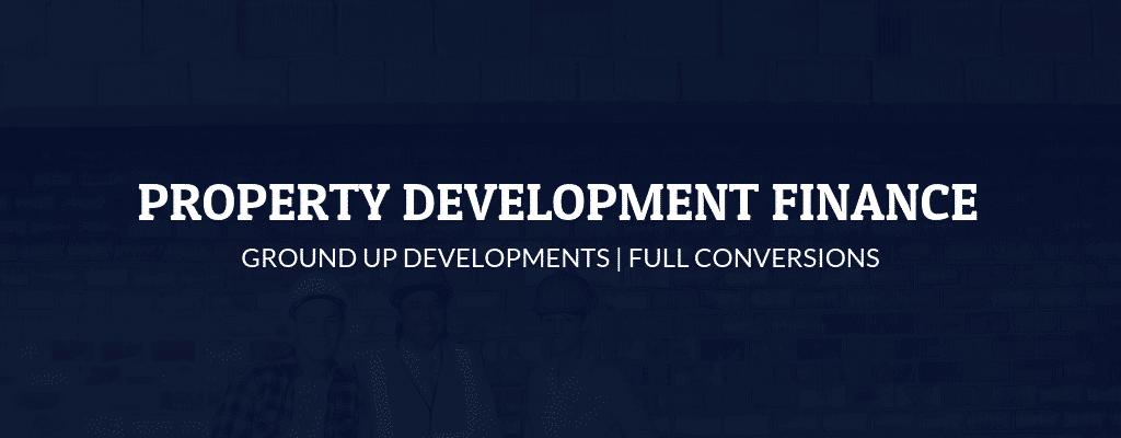 Ground Up Development Finance